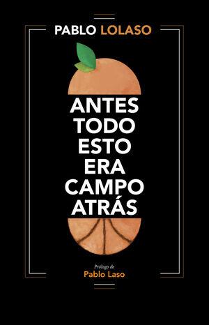 ANTES TODO ESTO ERA CAMPO ATRÁS