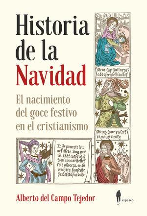 HISTORIA DE LA NAVIDAD. EL NACIMIENTO DEL GOCE FESTIVO EN EL CRISTIANISMO