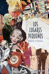 LOS LUGARES PEQUEÑOS