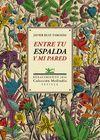 ENTRE TU ESPALDA Y MI PARED