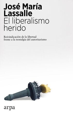 LIBERALISMO HERIDO, EL