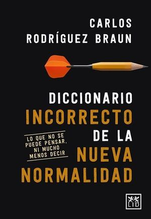 DICCIONARIO INCORRECTO DE LA NUEVA NORMALIDAD