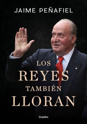 LOS REYES TAMBIÉN LLORAN