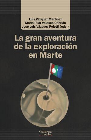 LA GRAN AVENTURA DE LA EXPLORACIÓN EN MARTE