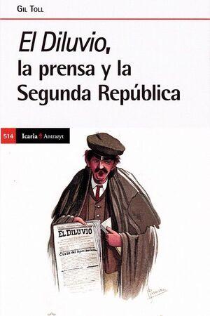DILUVIO, LA PRENSA Y LA SEGUNDA REPUBLICA, EL