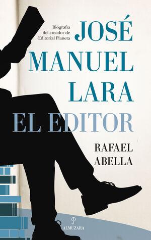 JOSÉ MANUEL LARA, EL EDITOR