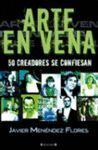 ARTE EN VENA 50 CREADORES SE CONFIESAN
