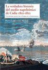 VERDADERA HISTORIA DEL ASEDIO NAPOLEONICO DE CADIZ 1810-1812