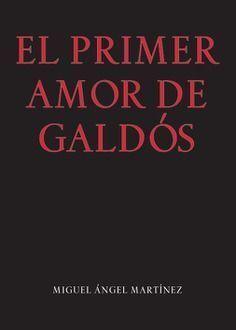 EL PRIMER AMOR DE GALDÓS