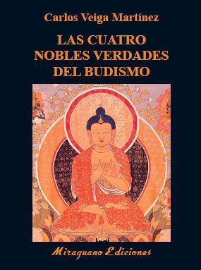 LAS CUATRO NOBLES VERDADES DEL BUDISMO