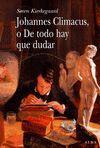 JOHANNES CLIMACUS O DE TODO HAY QUE DUDAR