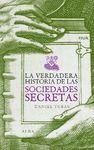 VERDADERA HA.DE LAS SOCIEDADES SECRETAS,LA