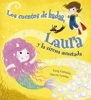 CUENTOS DE HADAS, LAURA Y LA SIRENA ASUSTADA
