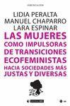 LAS MUJERES COMO IMPULSORAS DE TRANSICIONES ECOFEMINISTAS HACIA SOCIEDADES MÁS J
