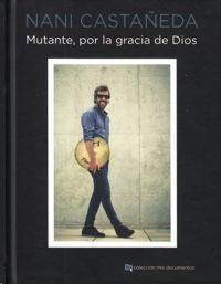 MUTANTE, POR LA GRACIA DE DIOS