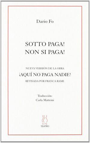 SOTTO PAGA-NON SI PAGA