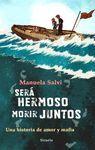 SERA HERMOSO MORIR JUNTOS