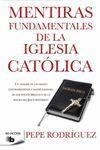 MENTIRAS FUNDAMENTALES IGLESIA CATOLICA