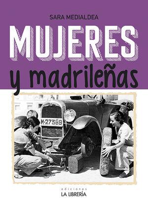 MUJERES Y MADRILEÑAS. MADRID EN FEMENINO